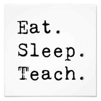 Eat. Sleep. Teach. Photo Print