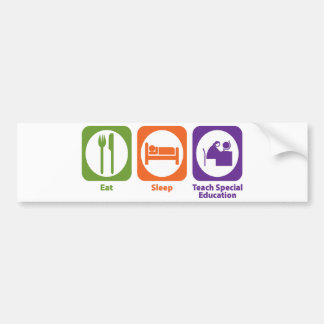 Eat Sleep Teach Special Education Bumper Sticker
