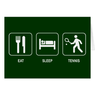 Eat Sleep Tennis Card