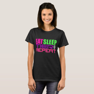 Eat Sleep Tier Party Repeat Women's Black T-Shirt