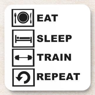 Eat, sleep, train, repeat. drink coaster