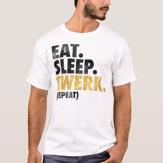 Eat Sleep Twerk T-Shirt