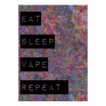 Eat Sleep Vape Repeat Posters at Zazzle