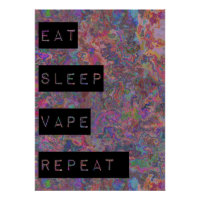 Eat Sleep Vape Repeat Posters