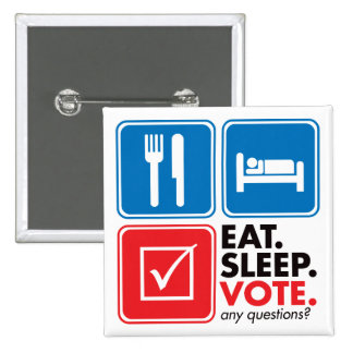 Eat Sleep Vote 2 Inch Square Button