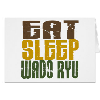 Eat Sleep Wado Ryu 1 Card