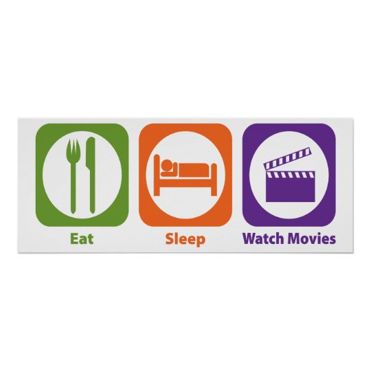 Eat Sleep Watch Movies Poster