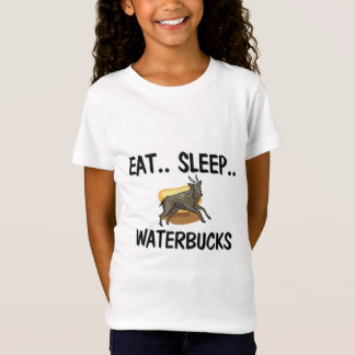 Eat Sleep WATERBUCKS T-Shirt