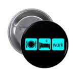 Eat sleep work 2 inch round button