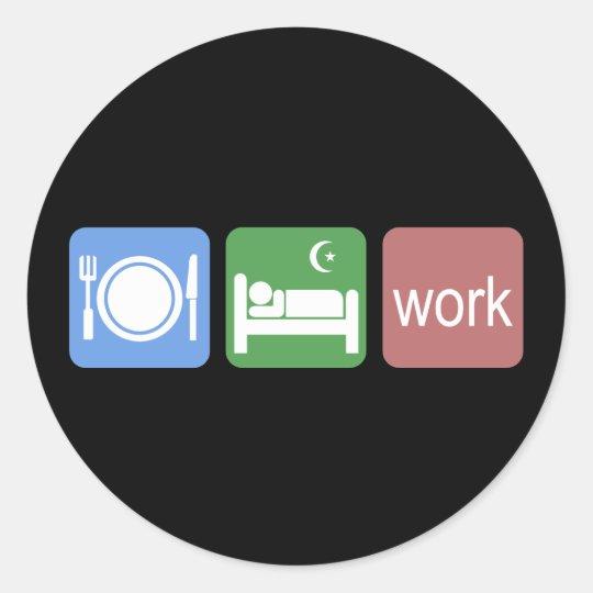 Eat sleep work classic round sticker