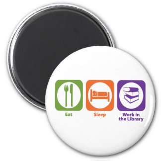 Eat Sleep Work in the Library 2 Inch Round Magnet