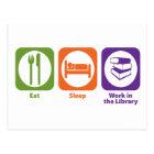 Eat Sleep Work in the Library Postcard