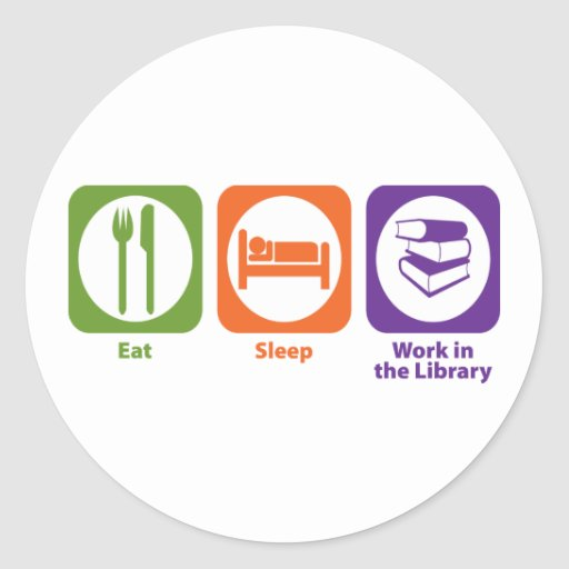 Eat Sleep Work in the Library Classic Round Sticker