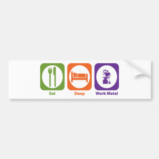 Eat Sleep Work Metal Bumper Sticker