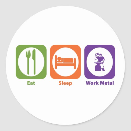 Eat Sleep Work Metal Classic Round Sticker