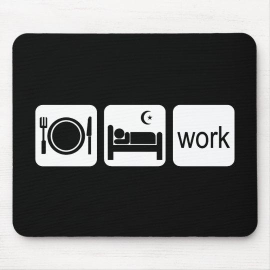 Eat sleep work mouse pad