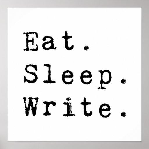 Eat Sleep Write Posters