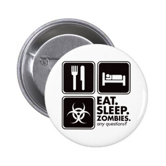 Eat Sleep Zombies - Black Pinback Button