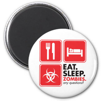 Eat Sleep Zombies - Red 2 Inch Round Magnet