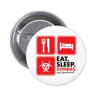Eat Sleep Zombies - Red Pinback Button