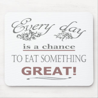 Eat Something Great Mouse Pad