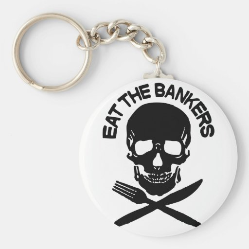 eat the bankers Skull and Bones Keychains