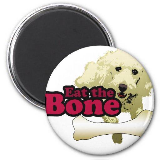 Eat the Bone! Refrigerator Magnet