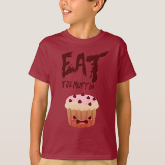 EAT THE MUFFIN T-Shirt