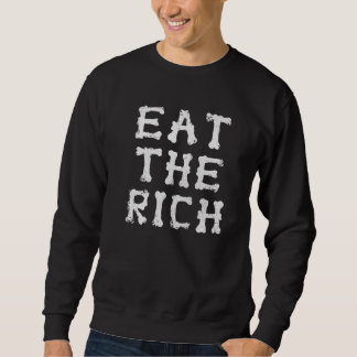 Eat The Rich-Bones Sweatshirt