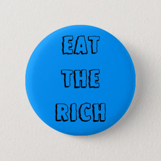 """Eat the Rich"" Button"