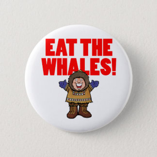 Eat the Whales Pinback Button