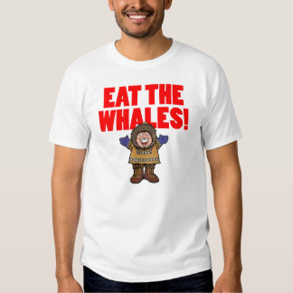 Eat the Whales Shirt