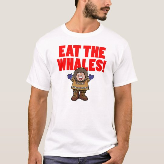 Eat the Whales T-Shirt