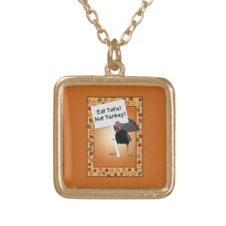 Eat Tofu! Not Turkey! Funny Angry Turkey Gold Plated Necklace