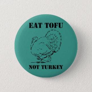 Eat Tofu not Turkey Vegan Xmas Christmas Badge Pin