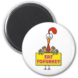 Eat Tofurkey Thanksgiving Gift 2 Inch Round Magnet