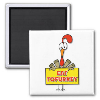 Eat Tofurkey Thanksgiving Gift 2 Inch Square Magnet