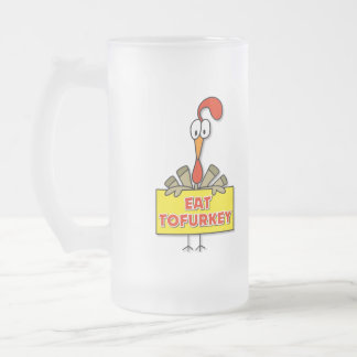 Eat Tofurkey Thanksgiving Gift Frosted Glass Beer Mug