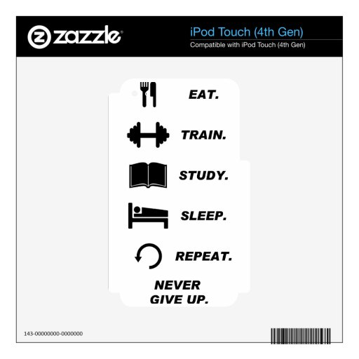 Eat. Train. Study. Sleep. Repeat. Never Give Upp. iPod Touch 4G Decal