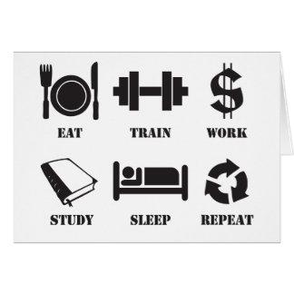 Eat, Train, Work, Study, Sleep, Repeat Card