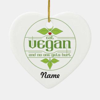 Eat Vegan and No One Gets Hurt Ceramic Ornament