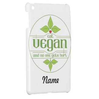 Eat Vegan and No One Gets Hurt iPad Mini Case