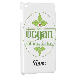 Eat Vegan and No One Gets Hurt iPad Mini Cases