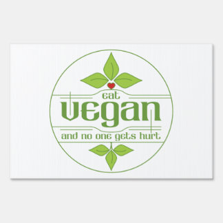 Eat Vegan and No One Gets Hurt Sign