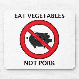 Eat Veggies Not Pork Mouse Pad