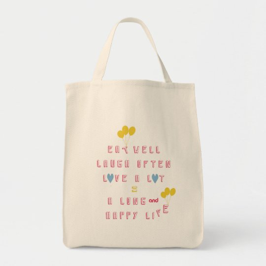 Eat well, Laugh often, Love a lot Tote Bag