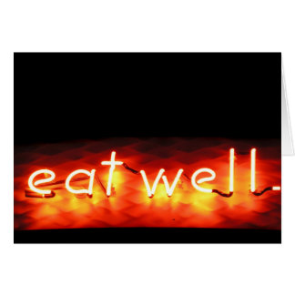 Eat Well, My Neon Sign Card