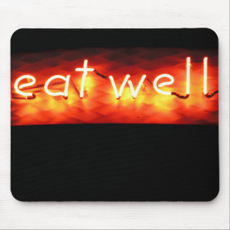 Eat Well, My Neon Sign Mouse Pad