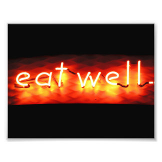 Eat Well, My Neon Sign Photo Print