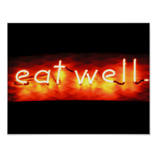Eat Well, My Neon Sign Posters